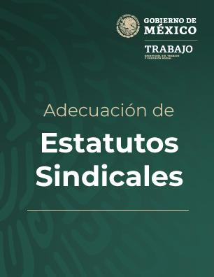 ADECUACIÓN DE ESTATUTOS SINDICALES
