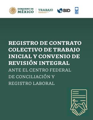 REGISTRO DE CONTRATO COLECTIVO DE TRABAJO INICIAL Y CONVENIO DE REVISIÓN INTEGRAL