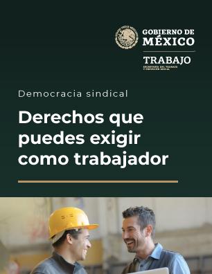 DEMOCRACIA SINDICAL: DERECHOS QUE PUEDES EXIGIR COMO TRABAJADOR