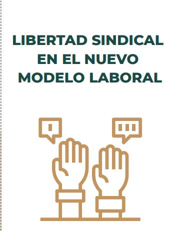 LIBERTAD SINDICAL EN EL NUEVO MODELO LABORAL